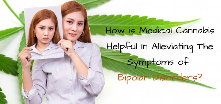 How is Medical Cannabis Helpful In Alleviating The Symptoms of Bipolar Disorders?
