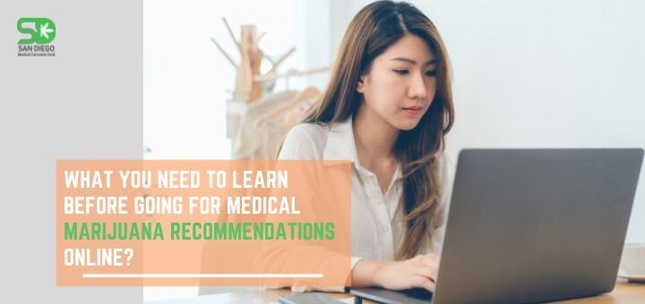 What You Need To Learn Before Going For Medical Marijuana Recommendations Online?